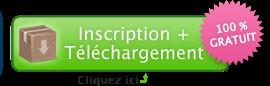 Inscription + Téléchargement, 100% gratuit